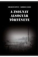 Ábrahám István - Kehidai László - A Zsolnay alsógyár története - borító2